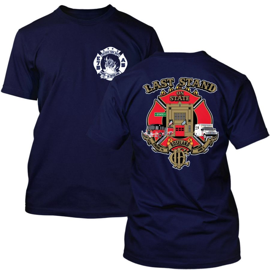 """Chicago Fire Dept. - Engine 75 """"Last Stand on State"""" T-Shirt"""